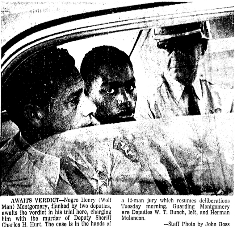 "The Baton Rouge Morning Advocate followed Montgomery's first trial closely. On Feb. 4, 1964, the paper reported the prosecutor's closing arguments. ""He may have an IQ of 84, but he has the cunning of a John Dillinger,"" District Attorney Sargent Pitcher said of Montgomery. ""He may have the mind of a three-year-old, but he has the cunning of a wolf."""